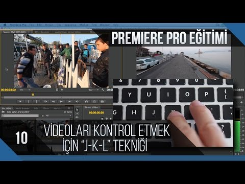 Premiere Pro Eğitimi 10 - Videoları Kontrol Etmek Için JKL Tekniği