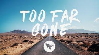 Lost Kings - Too Far Gone (Lyrics) ft. Anna Clendening