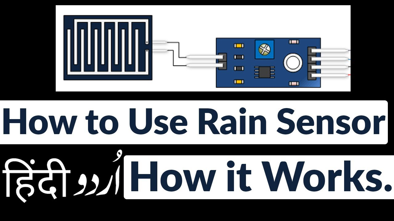 How to Use Rain Sensor, and How it works |Complete Explanation in Urdu/Hindi| - YouTube