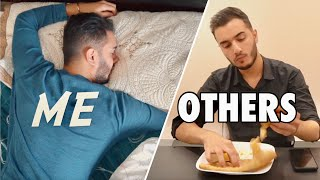 Normal people in RAMADAN vs ME in RAMADAN...