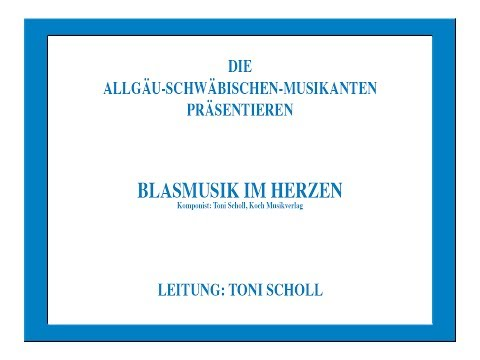 Toni Scholl | Blasmusik im Herzen | Allgäu-Schwäbische Musikanten