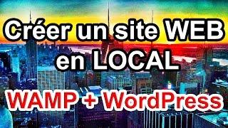 Comment créer un Site Wordpress en local (WAMP server et localhost)