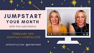 February 2019 Horoscope: Jumpstart Your Month with The AstroTwins