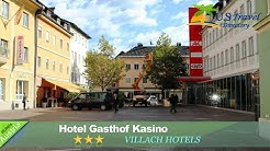 Hotel Gasthof Kasino - Villach Hotels, Austria