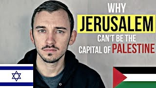 Why Jerusalem CAN'T be the Capital of Palestine in 90 Seconds