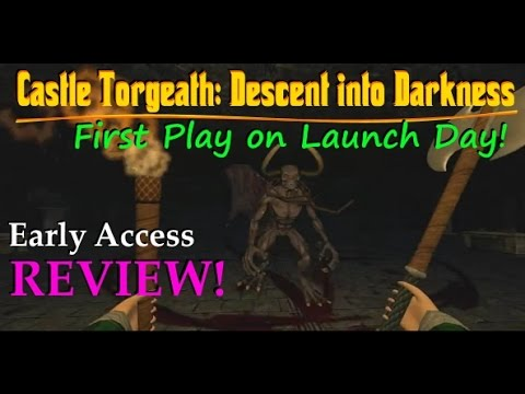 Castle Torgeath : Descent Into Darkness - First Play on Launch Day! - Early Access REVIEW!