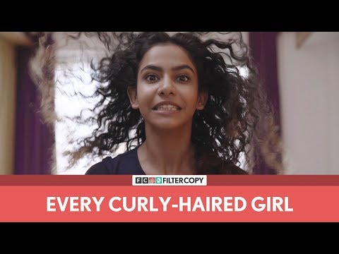 FilterCopy | Every Curly Haired Girl | Ft. Himika Bose