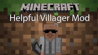 Minecraft Mod รีวิว - Mod ห้อในตำนาน | Helpful Villager Mod