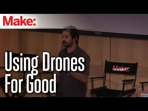 Doing Good With Drones and UAVs - Mike Senese