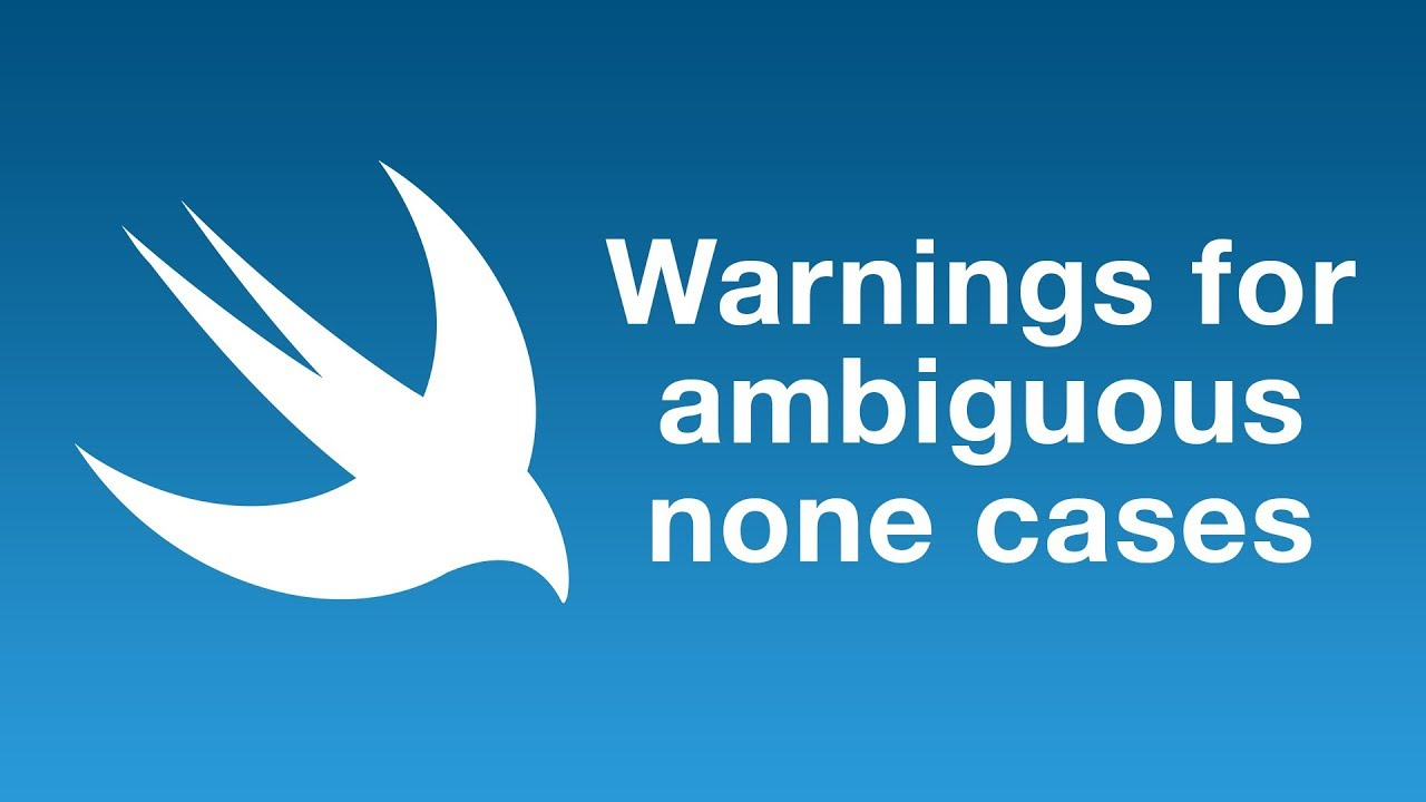 Warnings for ambiguous none cases in Swift 5.1