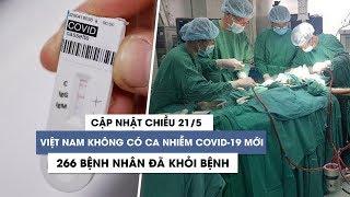 Chiều 21/5: Việt Nam không có thêm ca nhiễm virus corona, 266 bệnh nhân đã khỏi bệnh