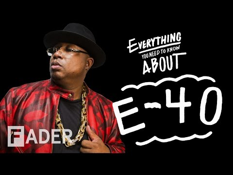 E-40 - Everything You Need To Know