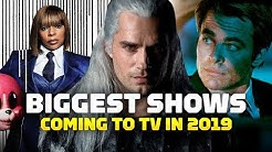 The 4 Biggest Shows Coming to TV in 2019