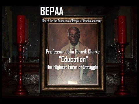 Professor John Henrik Clarke Education, The Highest Form of Struggle