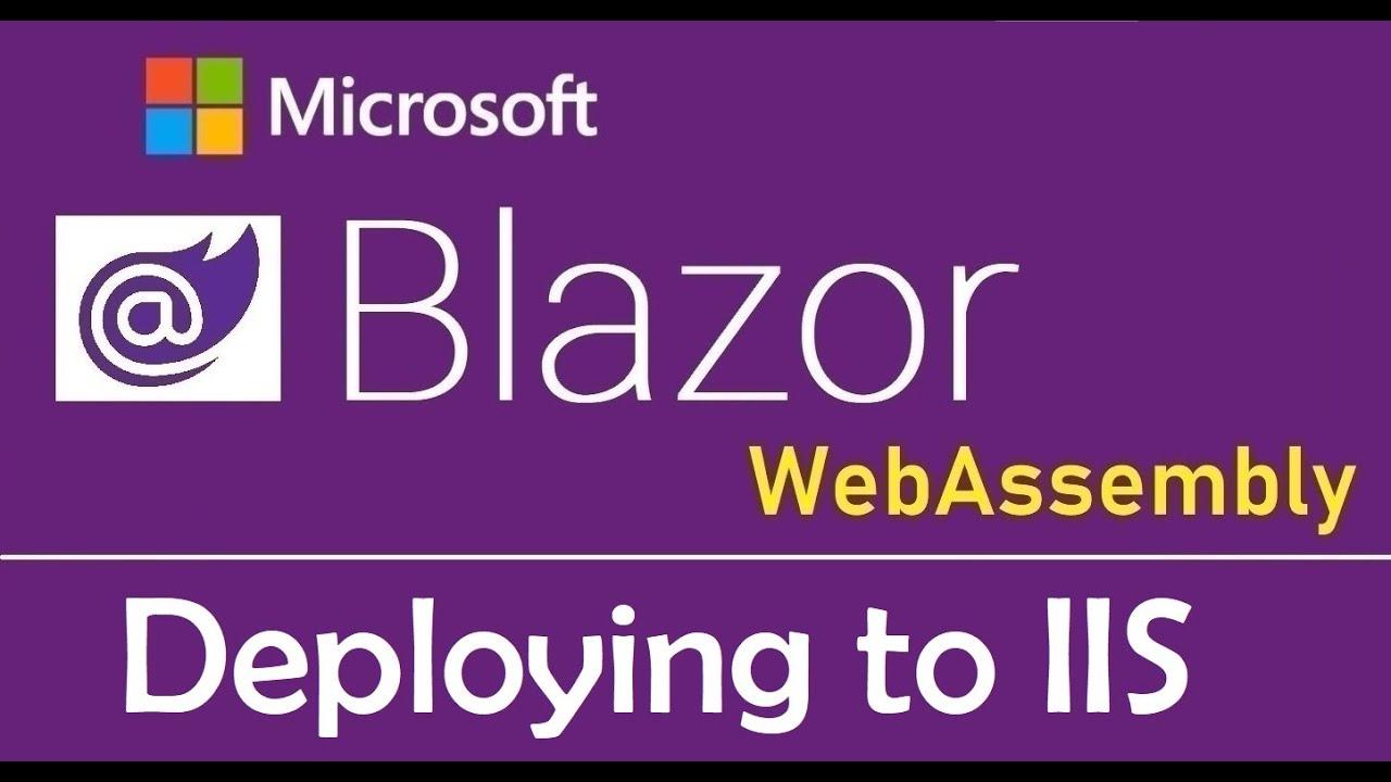 Blazor WebAssembly: Deploy to IIS - EP23