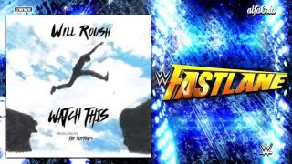 "WWE: Fastlane 2016 - ""Watch This"" - Official Theme Song"