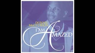 Watch Donnie Mcclurkin I Am Amazed video