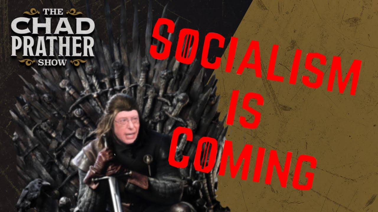 Socialism Is Coming! | Ep 206 - Chad Prather