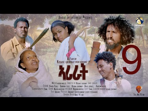 ARARAT (ኣራራት ) New Eritrean Series Movie 2021 - Part 9 (Last ) ኣብ ኣፈ ታርኽ ተሞርኪሳ ዝተሰርሐት ባህላዊት ፊልም ትግርኛ