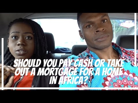 Should You Pay Cash Or Take Out A Mortgage For A Home In Africa? w/ Deborah Igharo ESQ