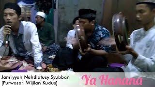 Video Ya Hanana [FULL VARIASI] Jam'iyyah Nahdlatusy Syubban Purwosari Wijilan Kudus download MP3, 3GP, MP4, WEBM, AVI, FLV April 2018