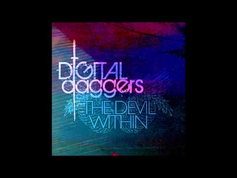 Digital Daggers - Out Of The Fire