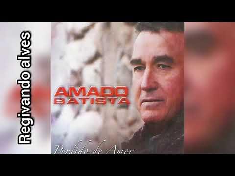 Amado Batista 2006 Cd Completo Youtube