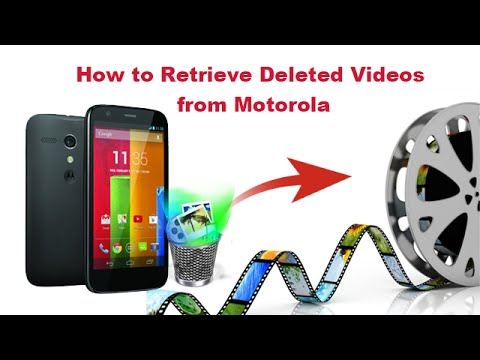 How to Retrieve Deleted Videos from Motorola