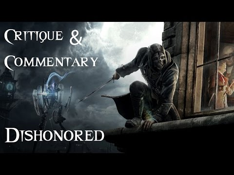 Dishonored Critique and Commentary