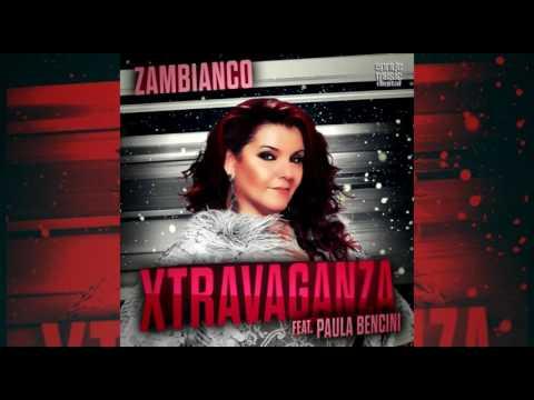 Zambianco Feat  Paula Bencini - Xtravaganza (Luis Erre Andromeda Remix)