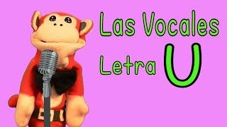 La Canción de las Vocales - A E I O U - Letra U  - Show del Mono Sílabo - Canciones Infantiles