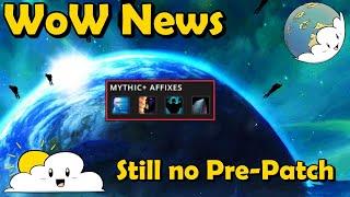 Bite Sized WoW News - Still No Pre-Patch