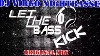 Скачать Dj Virgo NightBasse Let The Basse Kick Original Mix