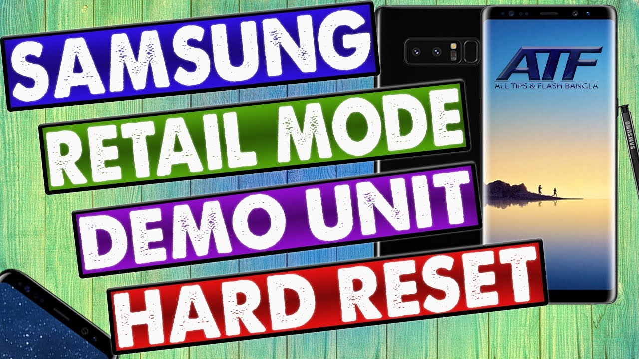 SAMSUNG RETAIL MODE LIVE DEMO UNIT HARD RESET S5 S6 S7 S8 NOTE EDGE NOTE  2,3,4,5,8