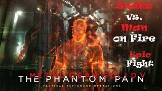 Metal Gear Solid 5: Snake vs. Man on Fire EPIC whole Bossfight