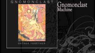 Gnomonclast | Machine
