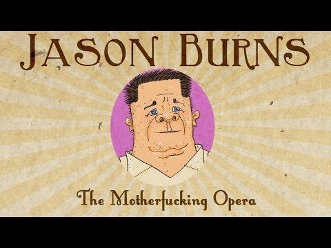 Jason Burns the Motherfucking Opera