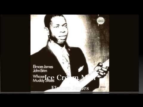Ice Cream Man - Elmore James,John Brim