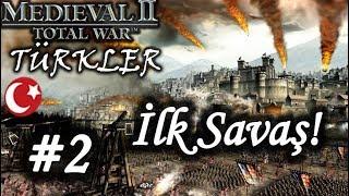 İlk Savaş! | Medieval 2 Total War | Modlu - Türkler - Bölüm 2