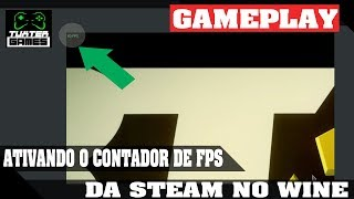 Ativando o contador de FPS da Steam no Wine