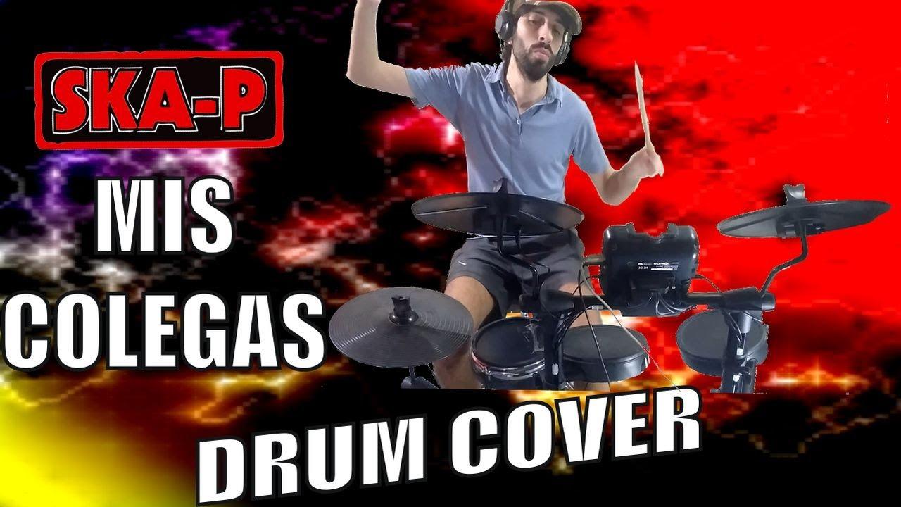 Ska-P - Mis Colegas Drum Cover 2020.
