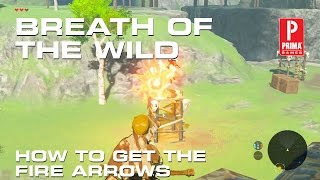 zelda breath of the wild how to get the fire arrows