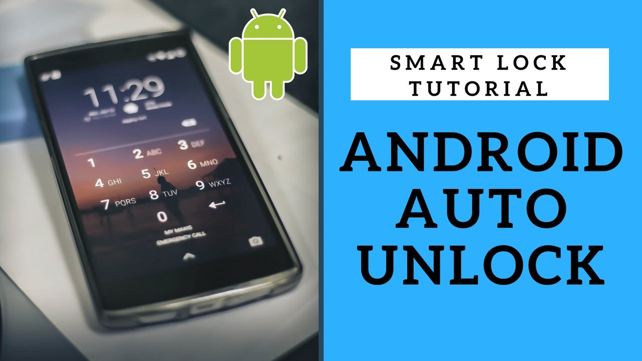 How to Setup Android Automatic Unlock - Android Smart Lock Tutorial
