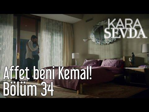 Kara Sevda 34. Bölüm - Affet Beni Kemal!