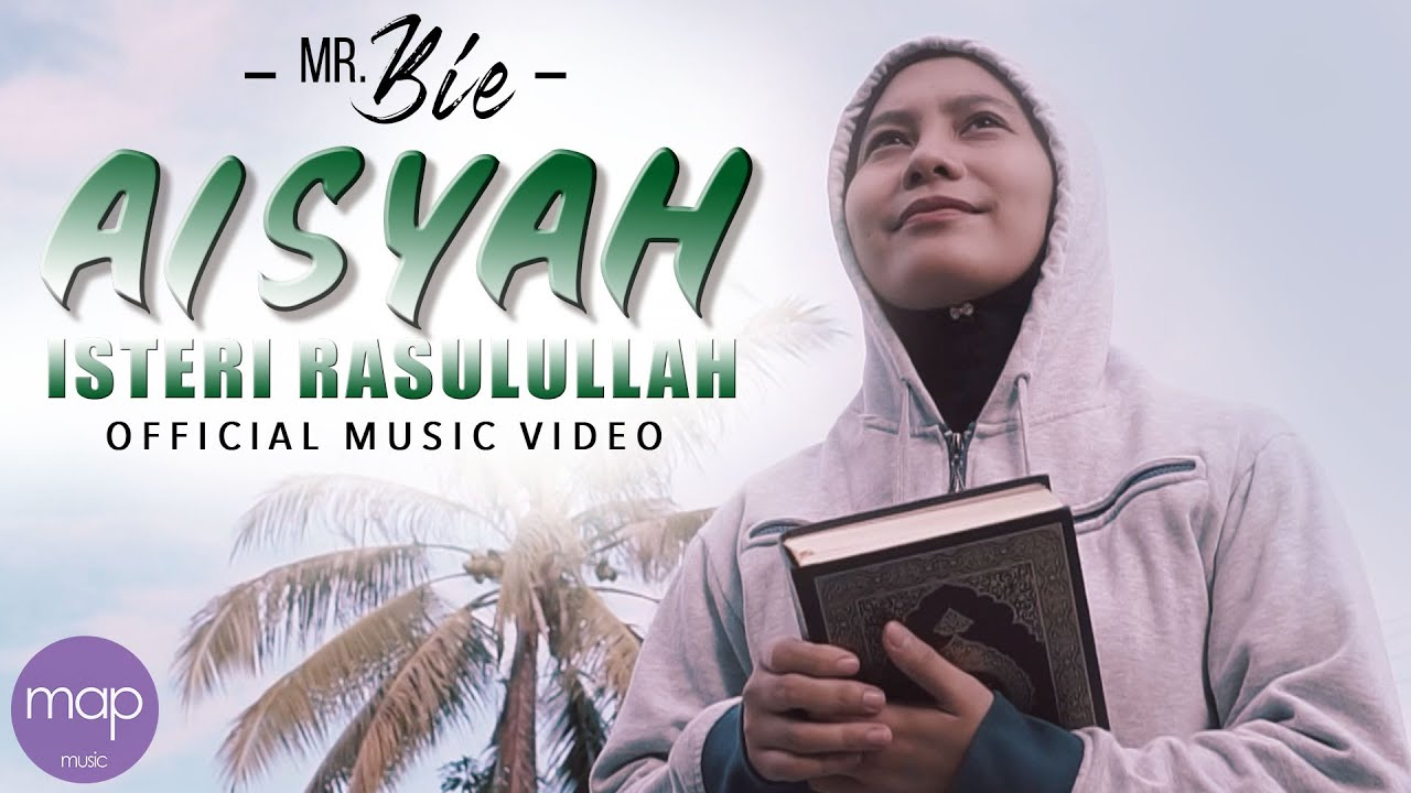 Mr. Bie - Aisyah Isteri Rasulullah (Official Music Video)