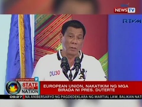 SONA: European Union, ayaw nang magkomento sa mga birada ni Pres. Duterte