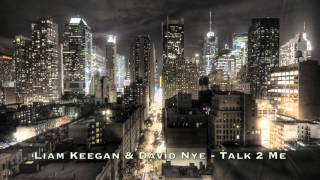 Liam Keegan & David Nye - Talk 2 Me