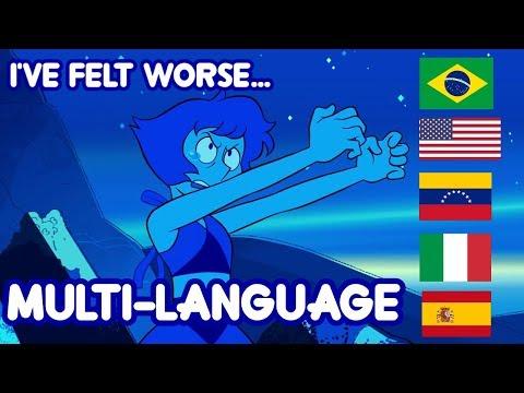 Steven Universe- I've Felt Worse (MULTI-LANGUAGE)