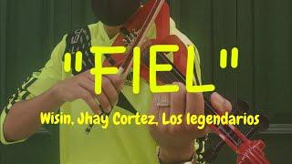 FIEL @Wisin @JhayCortez Los Legendarios (Violín Cover)
