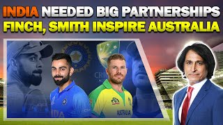 India needed big partnerships | Finch, Smith Inspire Australia | Ramiz Speaks